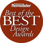 Professional Remodeler Design Awards for best bathroom remodeler and best kitchen contractor.